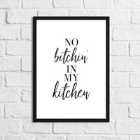 "No ""Bitchin"" In My Kitchen 2 Simple Wall Decor Print"