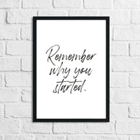 Remember Why You Started Inspirational Wall Decor Quote Print