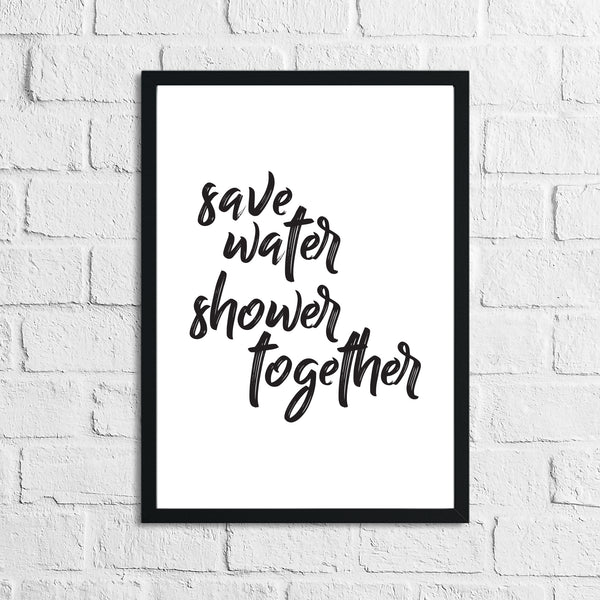 Save Water Shower Together Bathroom Wall Decor Print
