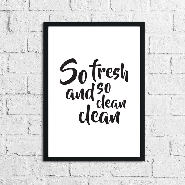 So Fresh And So Clean Clean Bathroom Wall Decor Print