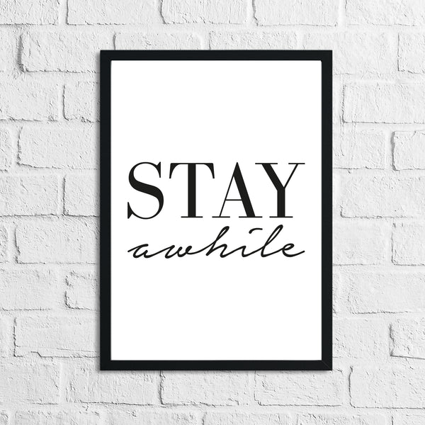 Stay A-while Home Simple Home Wall Decor Print