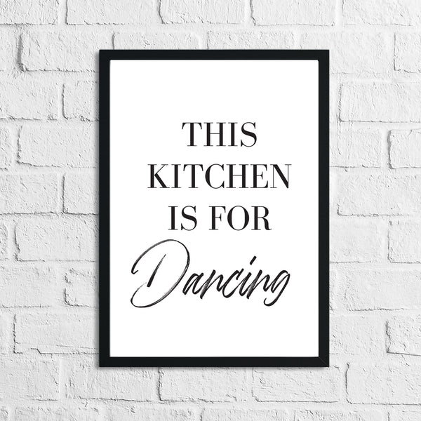 This Kitchen Is Made For Dancing Simple Wall Decor Print