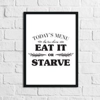 Today's Menu Eat It Or Starve Kitchen Wall Decor Print