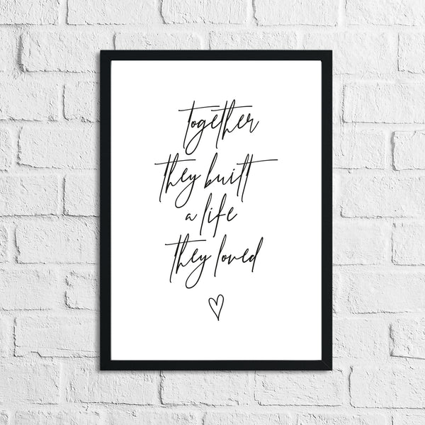 Together They Built a Life They Loved Simple Home Wall Decor Print