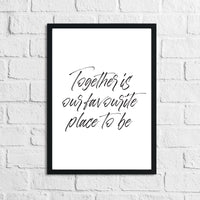 Together Is Our Favourite Place To Be Simple Home Wall Decor Print