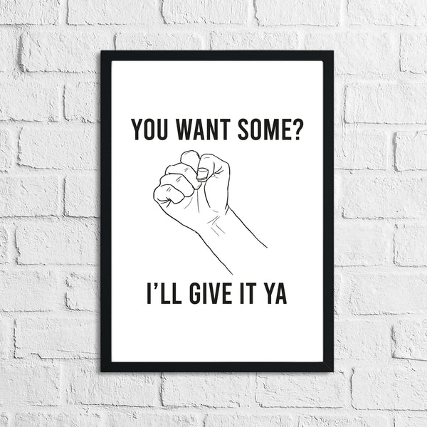 You Want Some? Humorous Funny Bathroom Wall Decor Print
