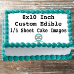 Custom Design Your Own Edible 8x10 Image Toppers for Quarter Sheet Cakes