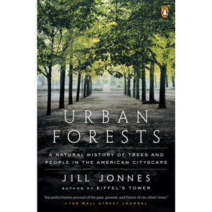 Urban Forests: A Natural History of Trees and People in the American Cityscape.