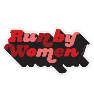 Run By Women Sticker