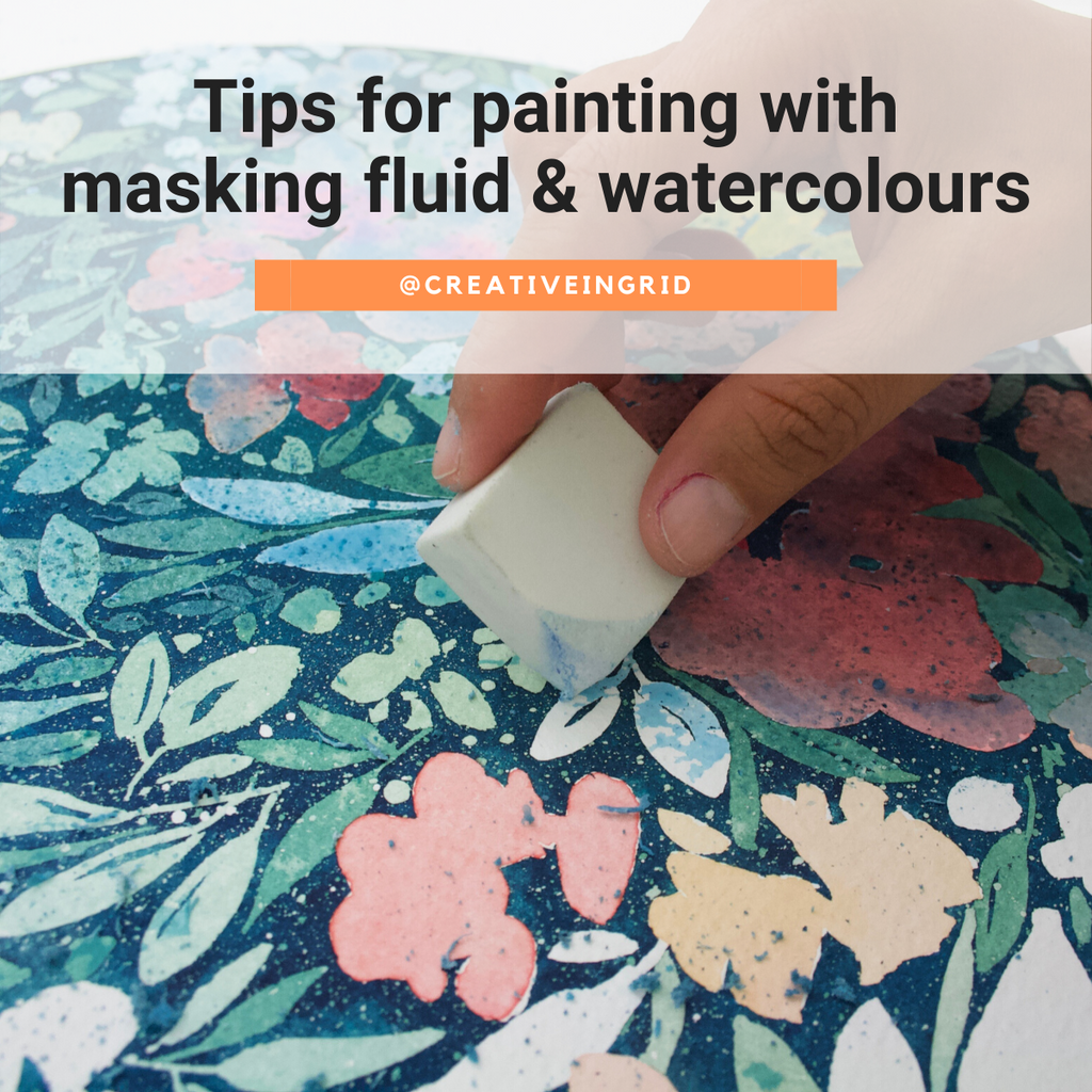 Tips for painting with masking fluid and watercolours