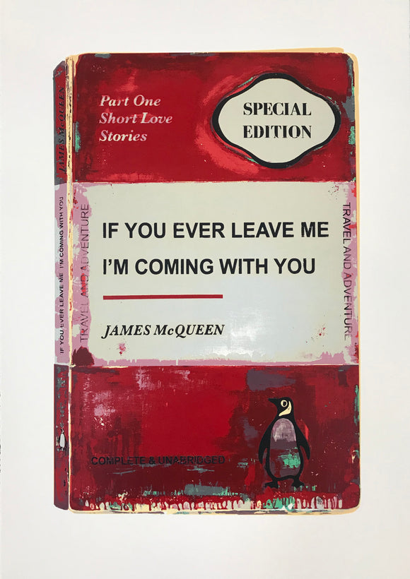 James McQueen | If You Ever Leave Me I'm Coming With You - Red