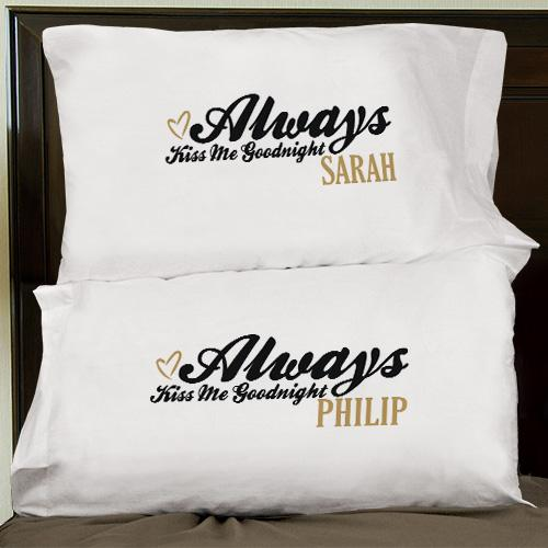 Always Kiss Me Goodnight Pillowcase Set-Personalized Gifts