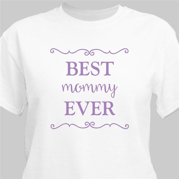 Best Mom Ever T-Shirt-Personalized Gifts