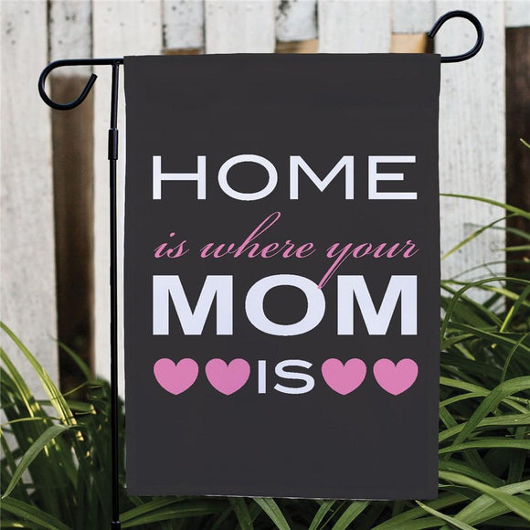 Home Is Where Your Mom Is Garden Flag-Personalized Gifts
