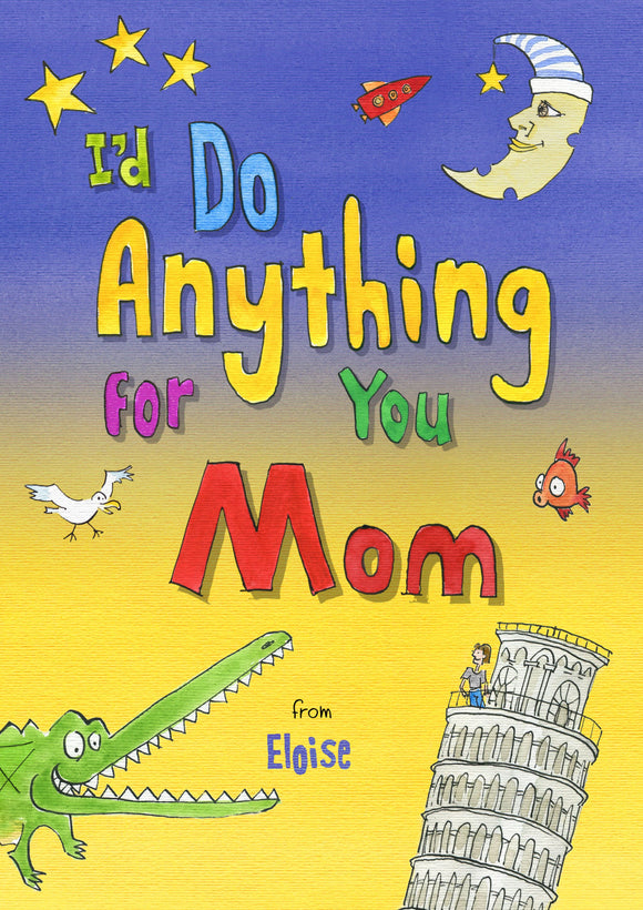 I'd Do Anything for You Mom-Personalized Gifts