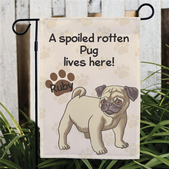 Personalized Pug Spoiled Here Garden Flag-Personalized Gifts
