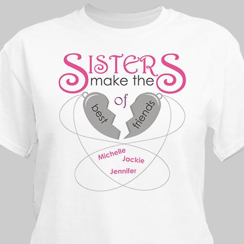Sisters are friends T-Shirt-Personalized Gifts