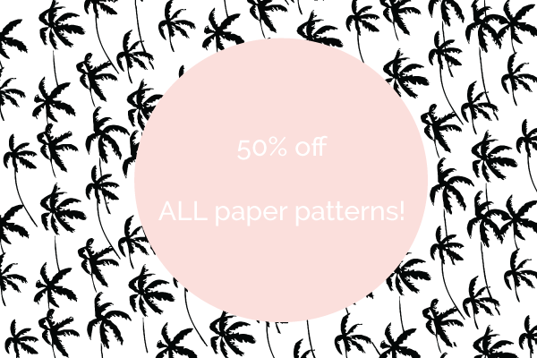 Monster Sale - 50% off all remaining paper patterns!