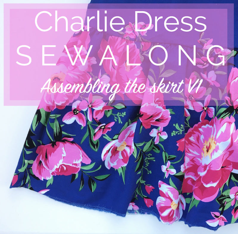Charlie Dress Sewalong: Assembling the skirt - Variation 1
