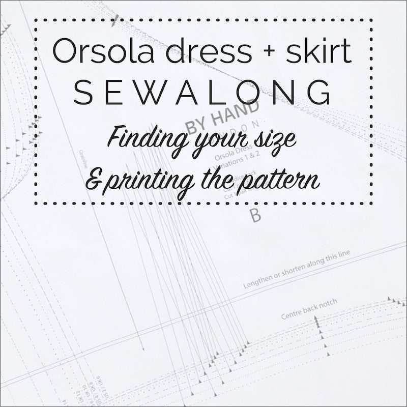 Orsola Dress & Skirt Sewalong - Finding your size & printing the pattern