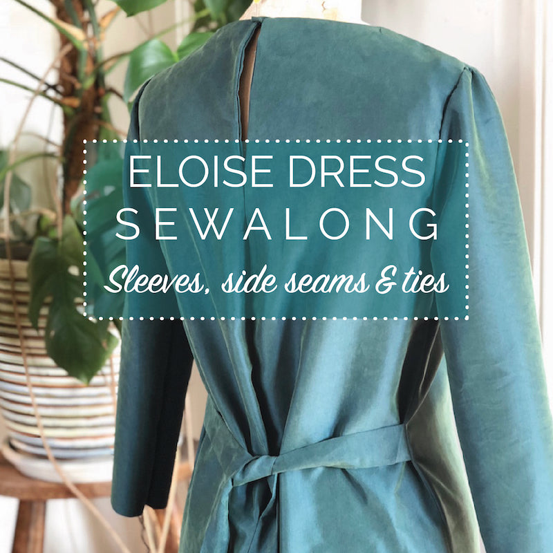Eloise Dress Sewalong - sleeves, side seams and the waist tie backs (Variations 2 & 3)