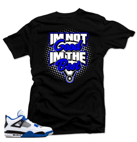 "All tees on sale Shirt to match Air Jordan Retro 4 Motorsport sneakers"" I'm the Best "" Black tee - Holford soCiety Jordan T-shirt Tees"