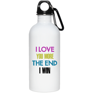 Love you More- I Win Stainless Steel Water Bottle