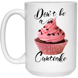 Don't Be a Cunt Cake White Mug
