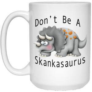 Don't Be a Skankasaurus White Mug
