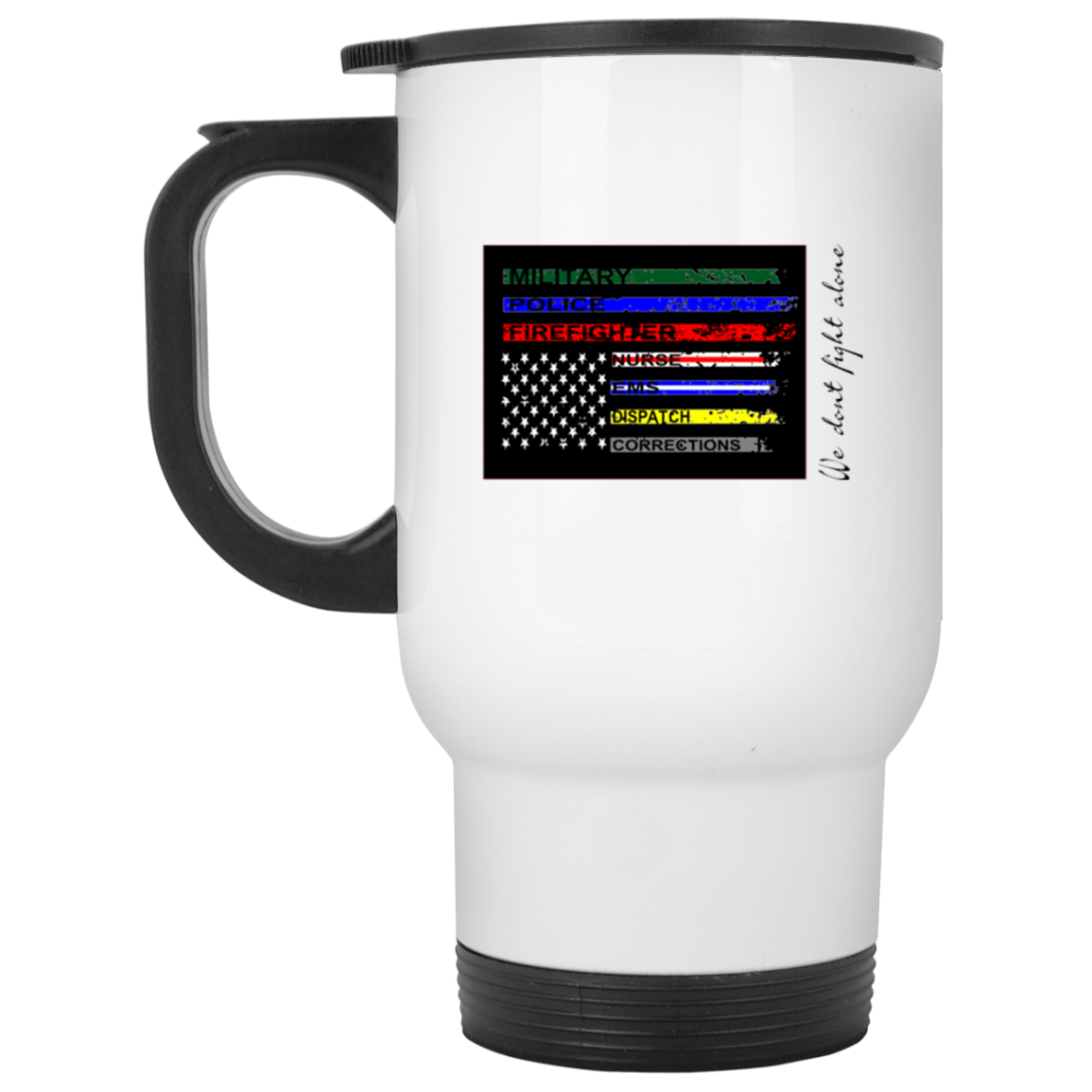 We Don't Fight Alone White Travel Mug