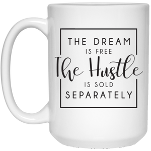 Dream is Free- Hustle Sold Separately