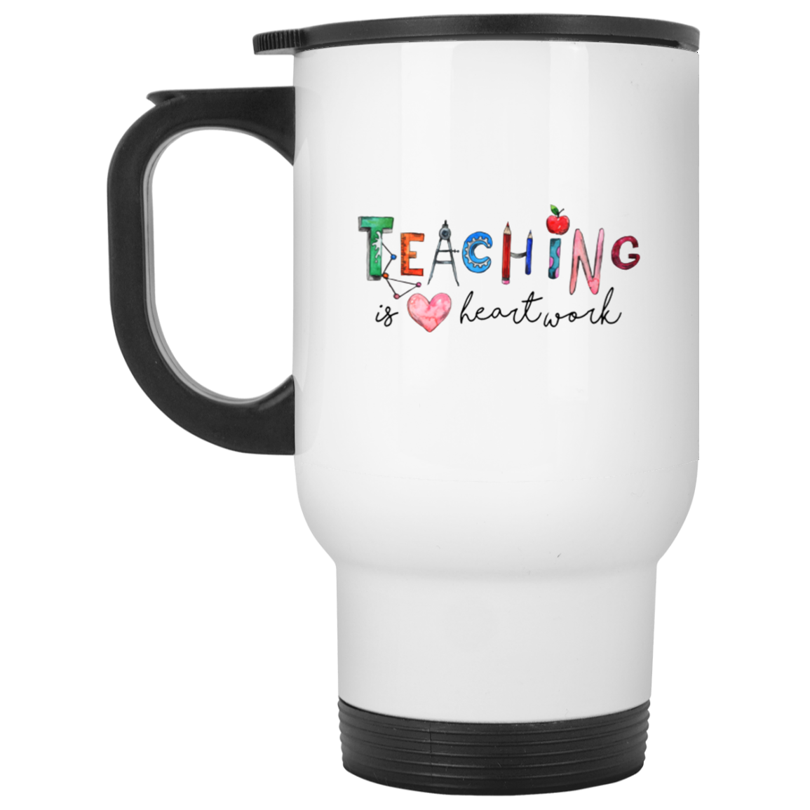 Teaching Heartwork White Travel Mug
