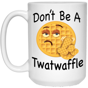 Don't Be a Twatwaffle White Mug