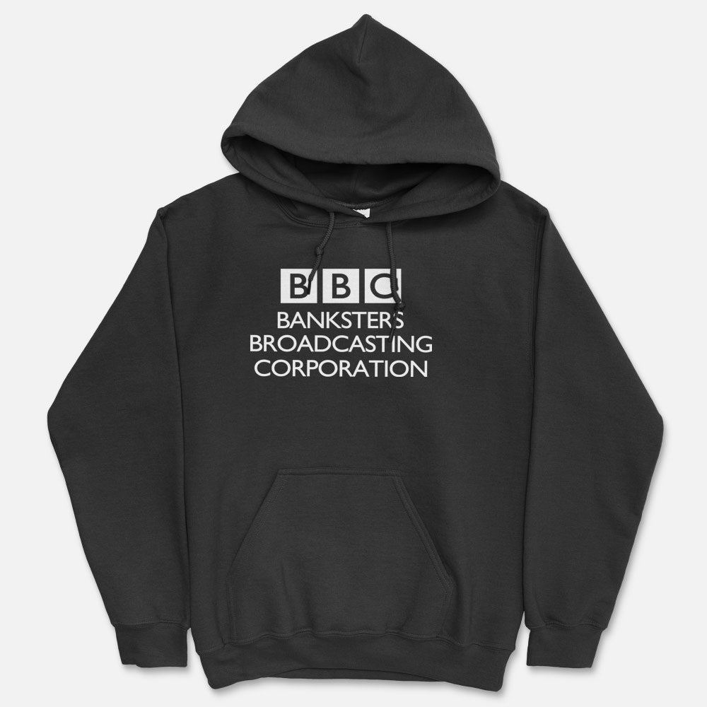 BBC Banksters Broadcasting Corporation Hooded Sweatshirt