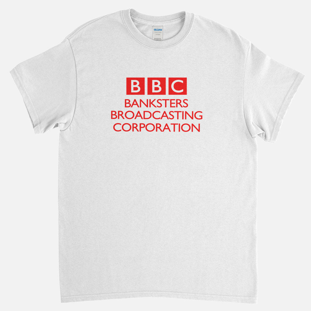 BBC Banksters Broadcasting Corporation T-Shirt