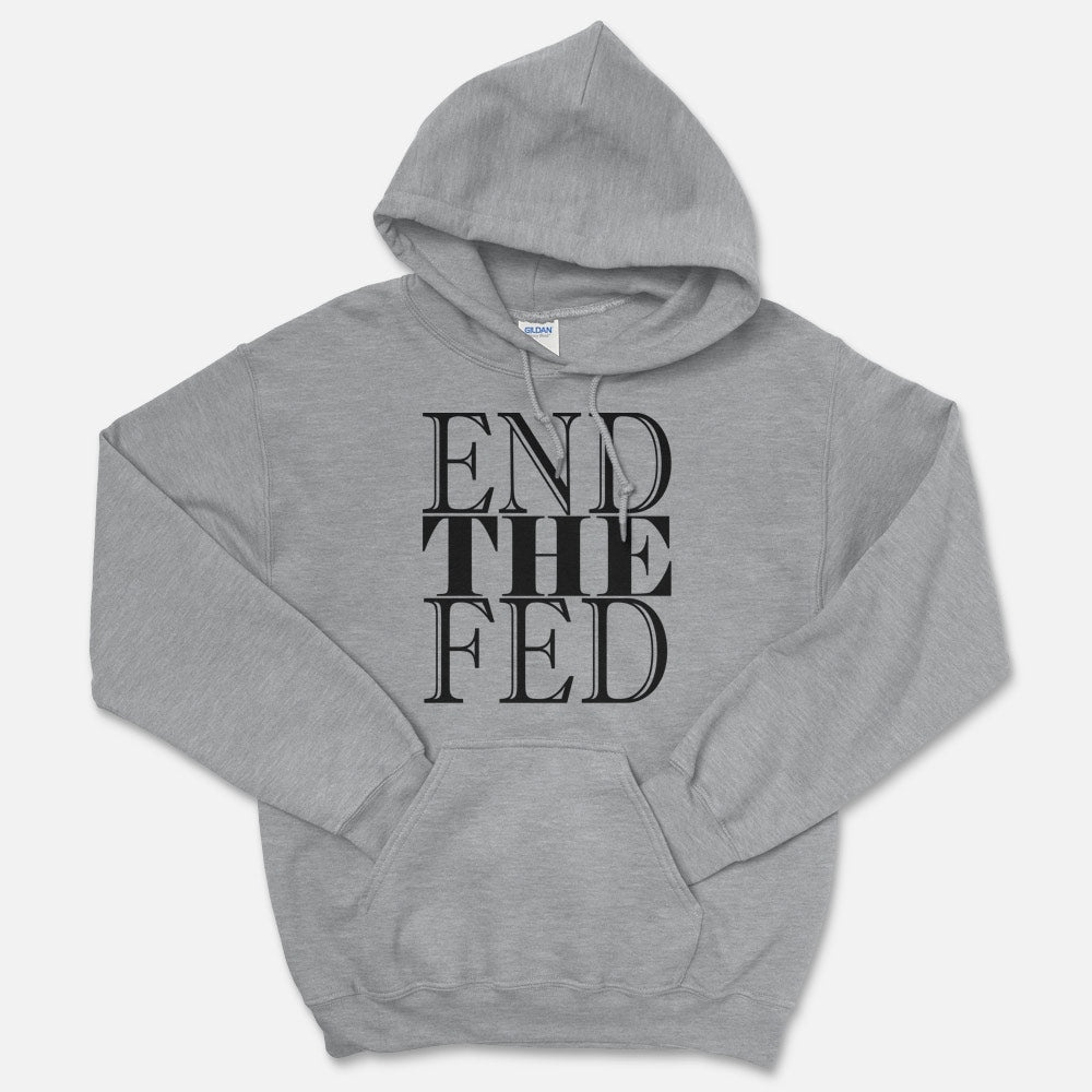 END THE FED Hooded Sweatshirt