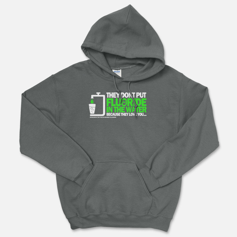 Fluoride, Because We Love You Hooded Sweatshirt