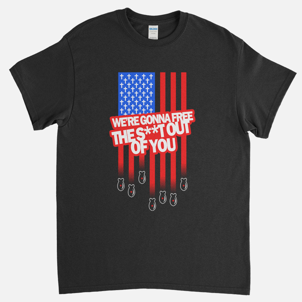 Free The Shit Out Of You T-Shirt