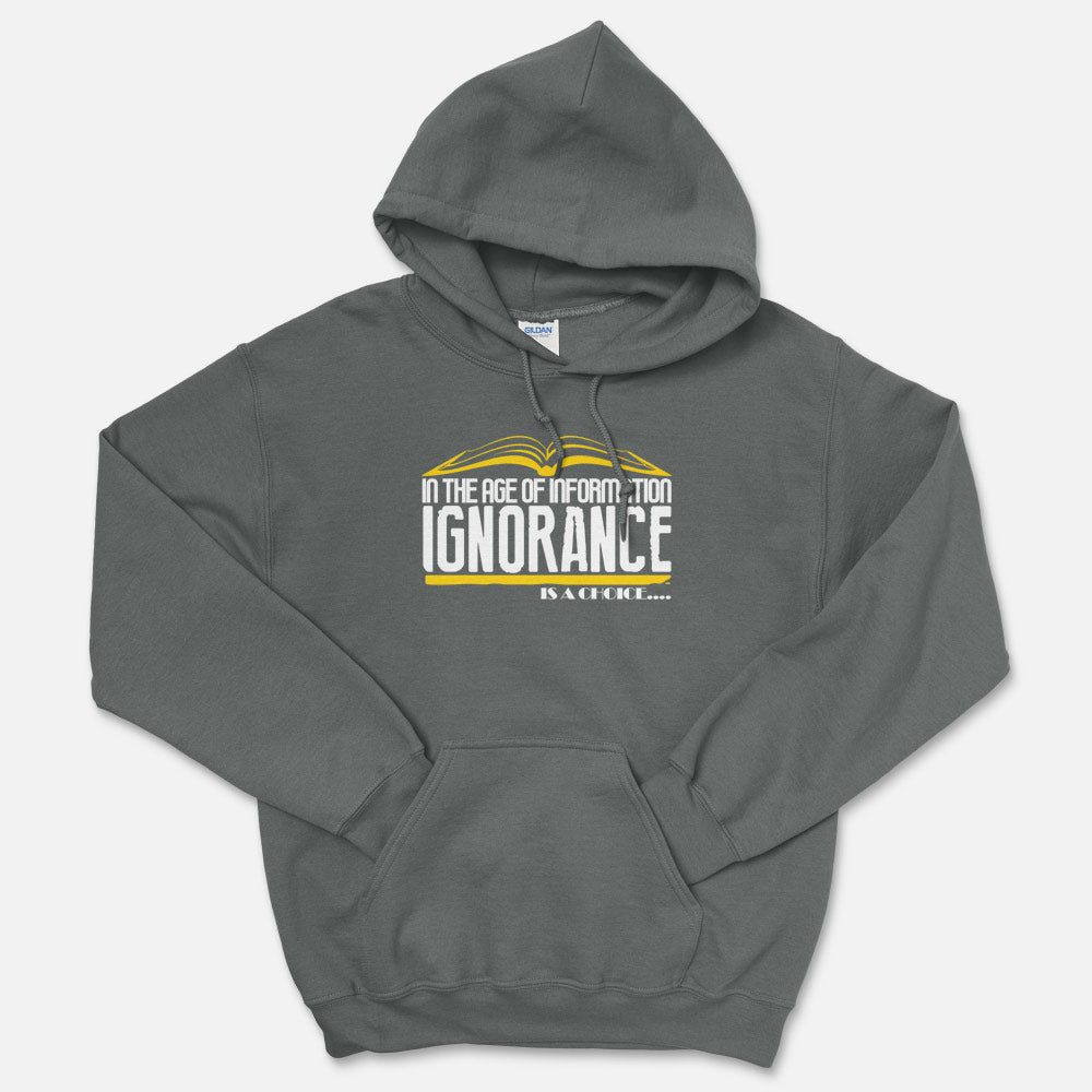 Ignorance Is A Choice Hooded Sweatshirt