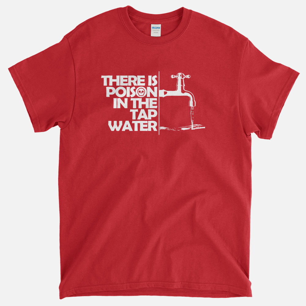 Poison In The Water - T-Shirt