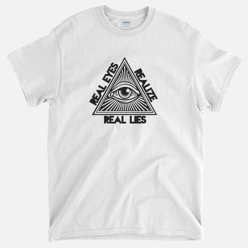 Real Eyes Realize Real Lies - T-Shirt