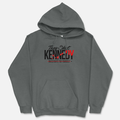 They Shot Kennedy Hooded Sweatshirt