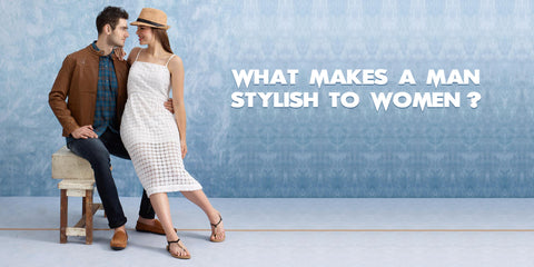 What makes a man stylish to women?