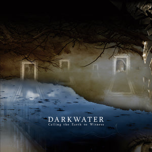 Darkwater - Calling the Earth to Witness (CD edition)