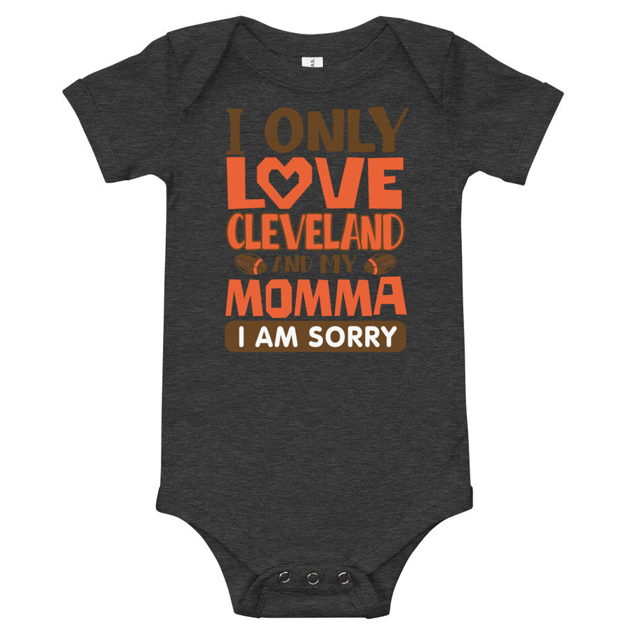 Only Love Cleveland And Momma Onesie