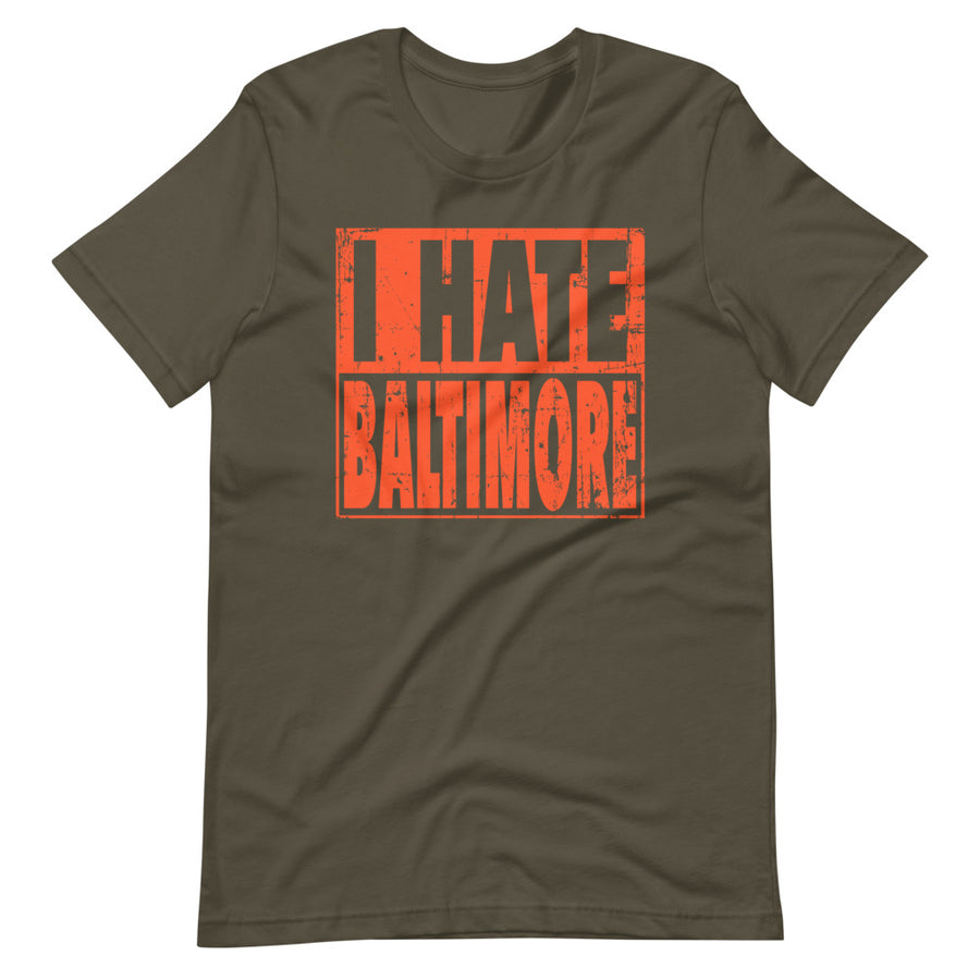 I hate Baltimore T-Shirt