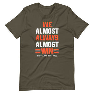 Almost always win Cleveland football T-Shirt