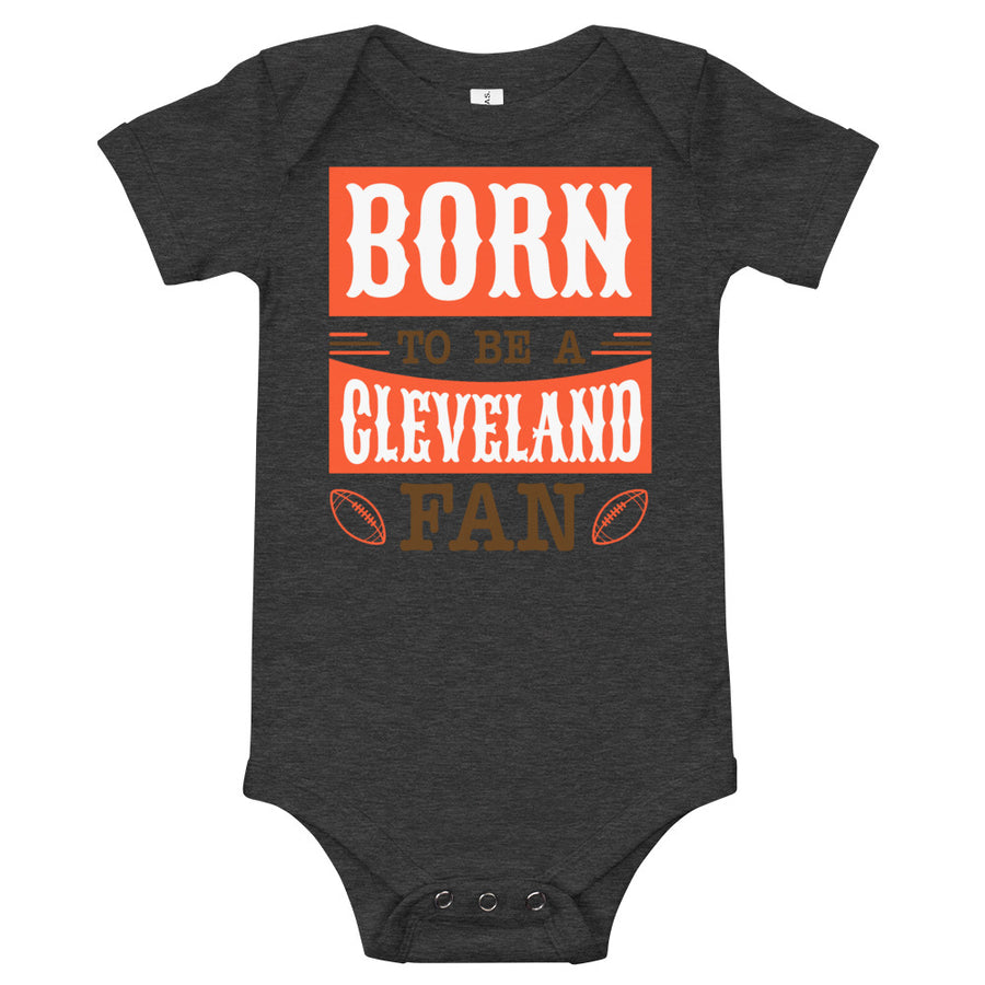 Born To Be A Cleveland Fan Onesie