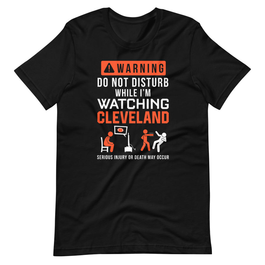Do Not Disturb While Watching Cleveland T-Shirt