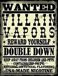 Villain Vapors - Double Down